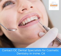 Contact OC Dental Specialists for Cosmetic Dentistry in Irvine, CA