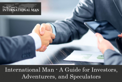 International Man – A Guide for Investors, Adventurers, and Speculators