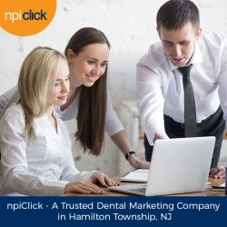 npiClick – A Trusted Dental Marketing Company in Hamilton Township, NJ