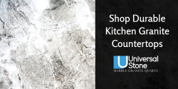 Shop Durable Kitchen Granite Countertops from Universal Stone