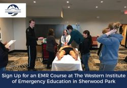 Sign Up for an EMR Course at The Western Institute of Emergency Education in Sherwood Park