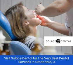 Visit Solace Dental for the Very Best Dental Services in Urbandale, IA