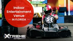 Xtreme Action Park – An Indoor Entertainment Venue in Florida