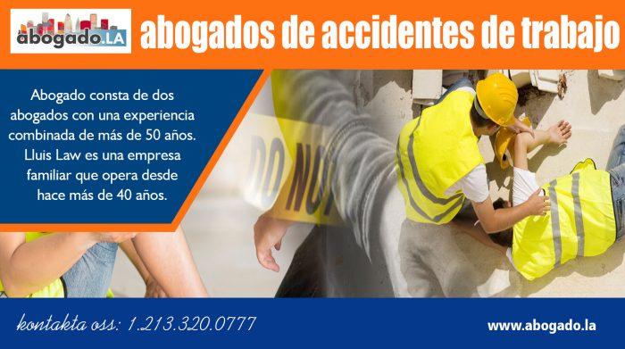 Abogados De Accidentes De Trabajo   Call – 213-320-0777   abogado.la