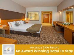 Arcanus Side Resort – An Award Winning Hotel To Stay