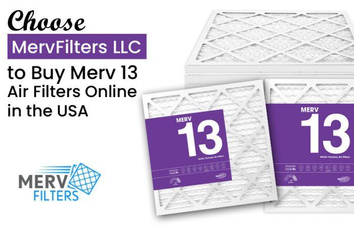 Choose MervFilters LLC to Buy Merv 13 Air Filters Online in the USA