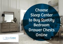 Choose Sleep Center to Buy Quality Bedroom Drawer Chests Online