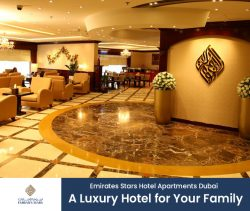 Emirates Stars Hotel Apartments Dubai – A Luxury Hotel for Your Family