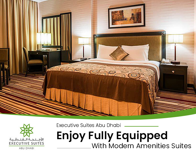 Executive Suites Abu Dhabi – Enjoy Fully Equipped With Modern Amenities Suites