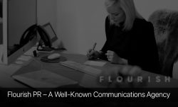 Flourish PR – A Well-Known Communications Agency
