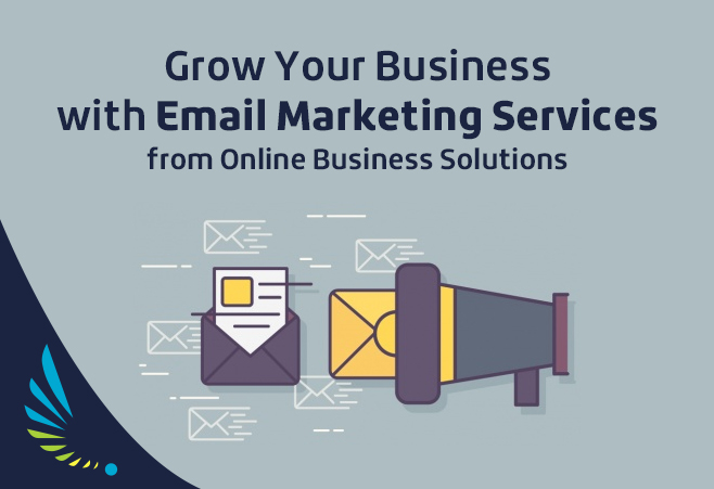 Grow Your Business with Email Marketing Services from Online Business Solutions