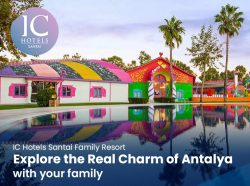 IC Hotels Santai Family Resort – Explore the Real Charm of Antalya with your Family