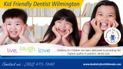 Kid friendly dentist wilmington