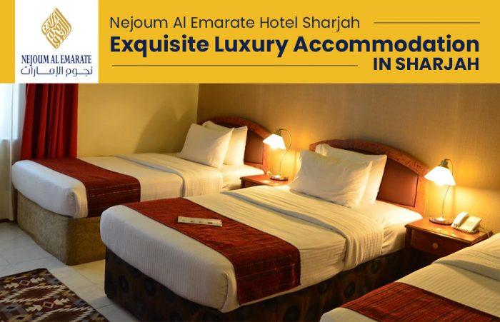 Nejoum Al Emarate Hotel Sharjah – Exquisite Luxury Accommodation in Sharjah