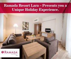 Ramada Resort Lara – Presents you a Unique Holiday Experience