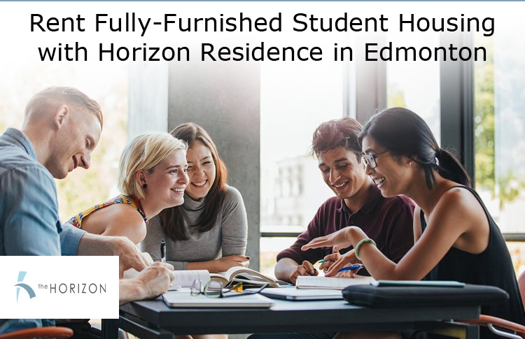 Rent Fully-Furnished Student Housing with Horizon Residence in Edmonton