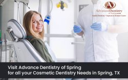 Visit Advance Dentistry of Spring for all your Cosmetic Dentistry Needs in Spring, TX