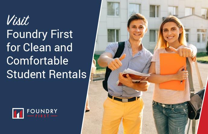 Visit Foundry First for Clean and Comfortable Student Rentals