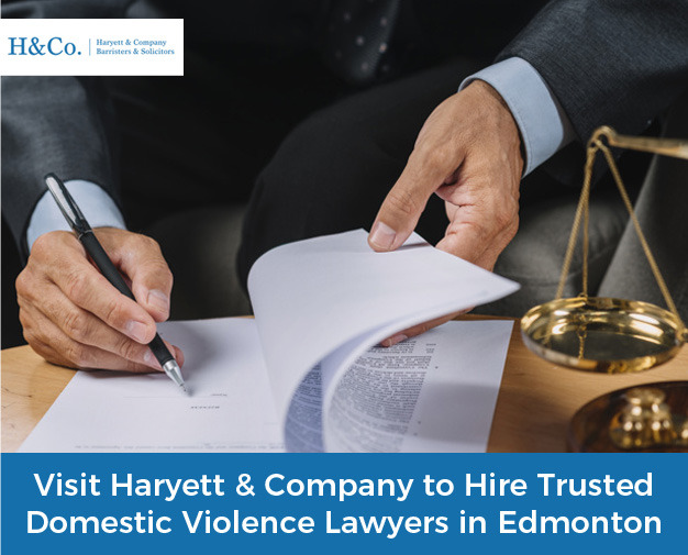 Visit Haryett & Company to Hire Trusted Domestic Violence Lawyers in Edmonton