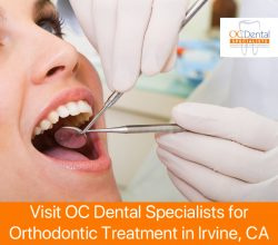 Visit OC Dental Specialists for Orthodontic Treatment in Irvine, CA