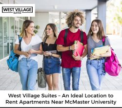 West Village Suites – An Ideal Location to Rent Apartments Near McMaster University