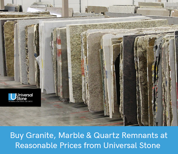 Buy Granite, Marble & Quartz Remnants at Reasonable Prices from Universal Stone