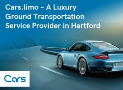 Cars.limo – A Luxury Ground Transportation Service Provider in Hartford