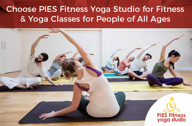 Choose PIES Fitness Yoga Studio for Fitness & Yoga Classes for People of All Ages