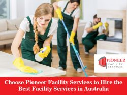 Choose Pioneer Facility Services to Hire the Best Facility Services in Australia
