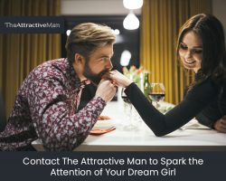 Contact The Attractive Man to Spark the Attention of Your Dream Girl