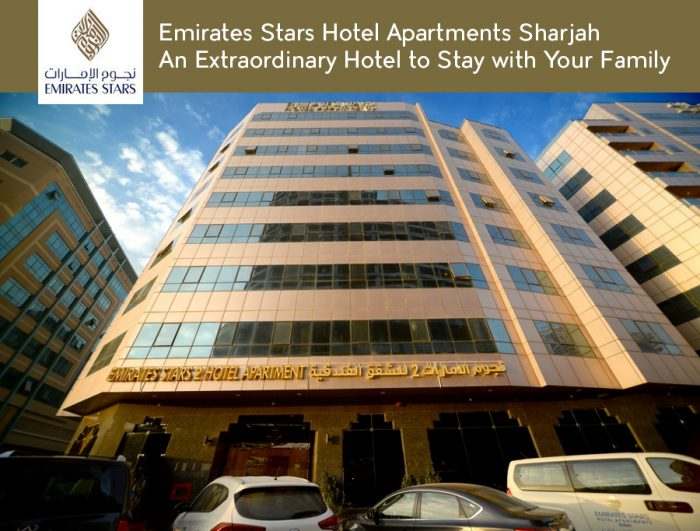 Emirates Stars Hotel Apartments Sharjah – An Extraordinary Hotel to Stay with Your Family