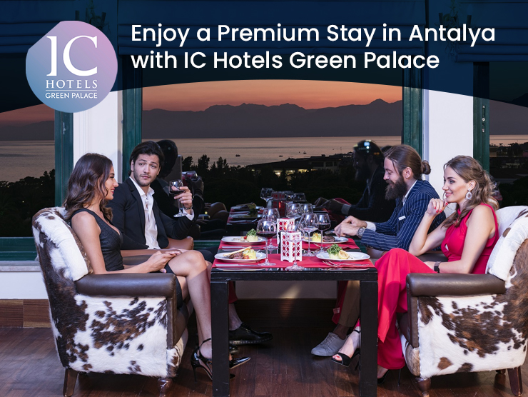 Enjoy a Premium Stay in Antalya with IC Hotels Green Palace