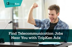 Find Telecommunication Jobs Near You with TripKen Ads