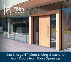 Get Energy-Efficient Sliding Glass and Front Doors from Föhn Openings