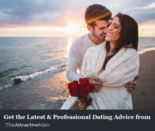 Get the Latest & Professional Dating Advice from The Attractive Man