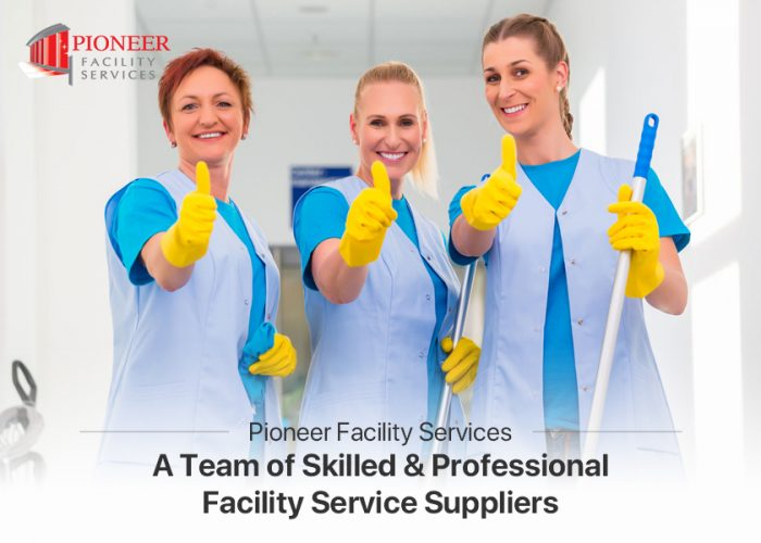 Pioneer Facility Services – A Team of Skilled & Professional Facility Service Suppliers
