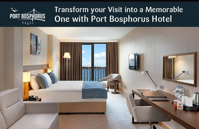 Transform your Visit into a Memorable One with Port Bosphorus Hotel
