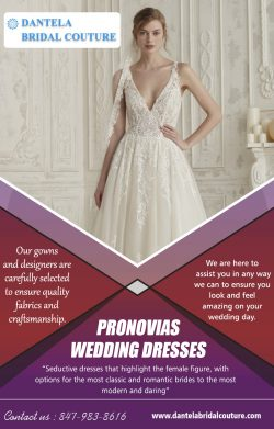 Pronovias Wedding Dresses | Call – 847-983-8616 | dantelabridalcouture.com