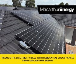 Reduce the Electricity Bills with Residential Solar Panels from Macarthur Energy
