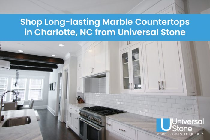 Shop Long-lasting Marble Countertops in Charlotte, NC from Universal Stone
