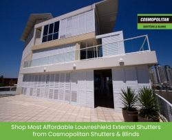 Shop Most Affordable Louvreshield External Shutters from Cosmopolitan Shutters & Blinds