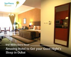 Star Metro Deira Hotel – Amazing Hotel to Get your Good Night's Sleep in Dubai