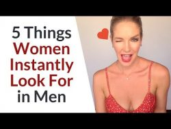 5 Things Women Need From You If You Want To Date Her | How to Impress a Girl