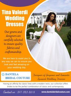 Tina Valerdi Wedding Dresses |8479838616| dantelabridalcouture.com
