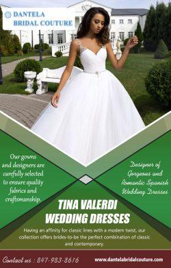 Tina Valerdi Wedding Dresses | Call – 847-983-8616 | dantelabridalcouture.com