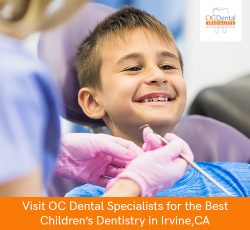 Visit OC Dental Specialists for the Best Children's Dentistry in Irvine, CA
