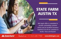 Best State Farm Austin TX | Call – 1-512-328-7788 | KirkIngels.com