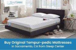 Buy Original Tempur-pedic Mattresses in Sacramento, CA from Sleep Center