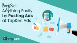 Buy/Sell Anything Easily by Posting Ads at TripKen Ads