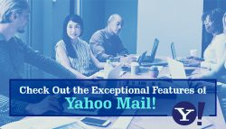 Check out the exceptional features of Yahoo Mail!